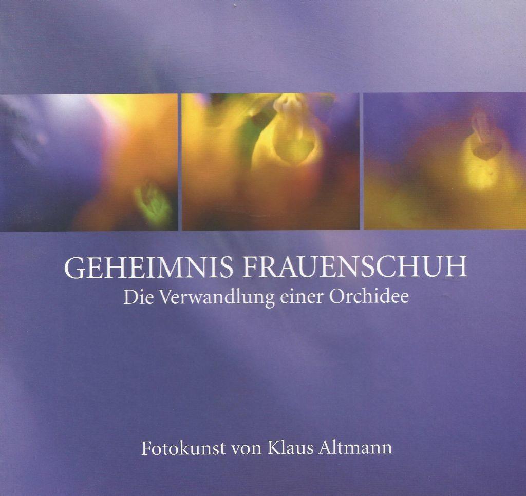"""Klaus Altmann - Buchcover """"Geheimnis Frauenschuh – die Verwandlung einer Orchidee""""."""