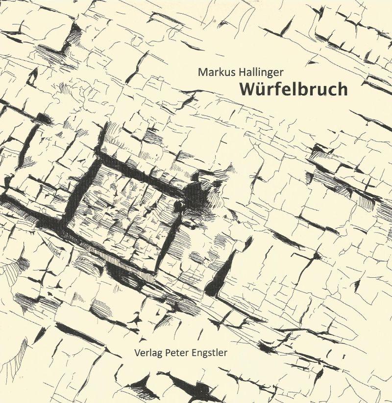 Gegenwartslyrik: Markus Hallinger Würfelbruch Cover