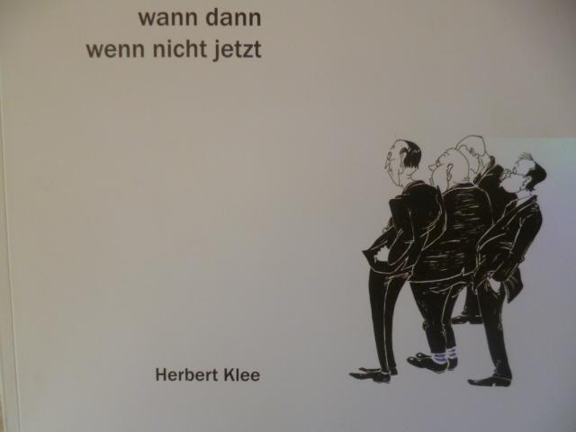Herbert Klee Wenn dann wenn nicht jetzt