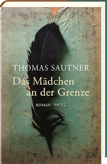 """Buchcover: Thomas Sautner """"Das Mädchen an der Grenze"""""""