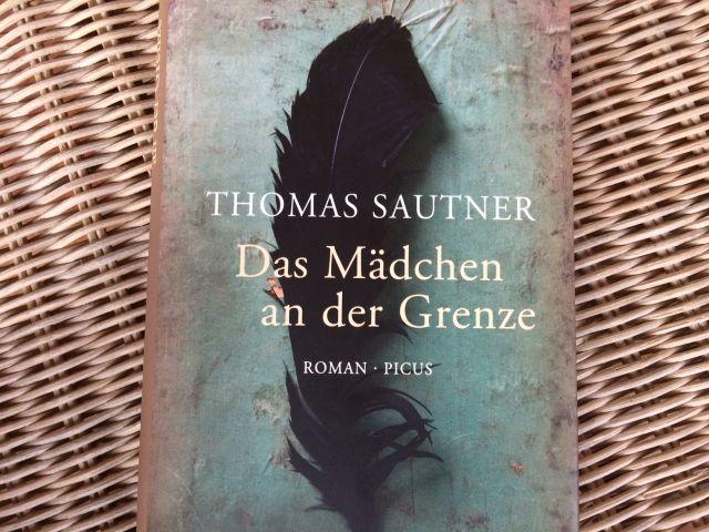 """""""Das Mädchen an der Grenze"""" – der neue Roman von Thomas Sautner."""