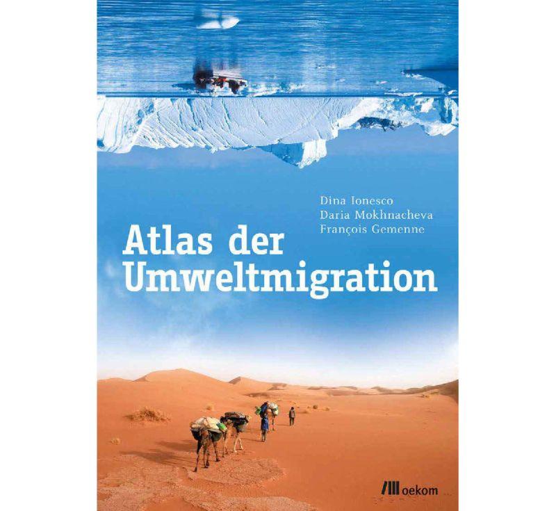 "Foto: Cover ""Atlas der Umweltmigration"", Foto: oekom verlag"