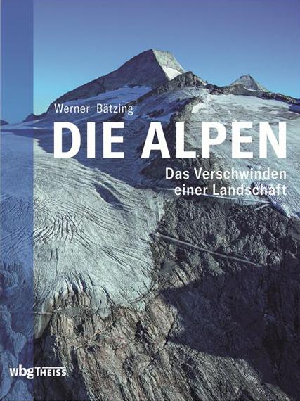 """Cover """"Die Alpen – Das Verschwinden einer Kulturlandschaft"""" von Werner Bätzing"""
