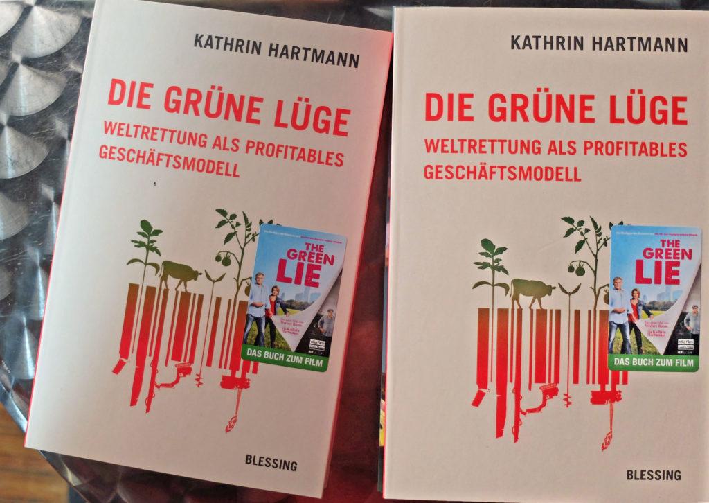 """""""Die grüne Lüge"""" von Kathrin Hartmann - das Begleitbuch zum Film von Werner Boote"""