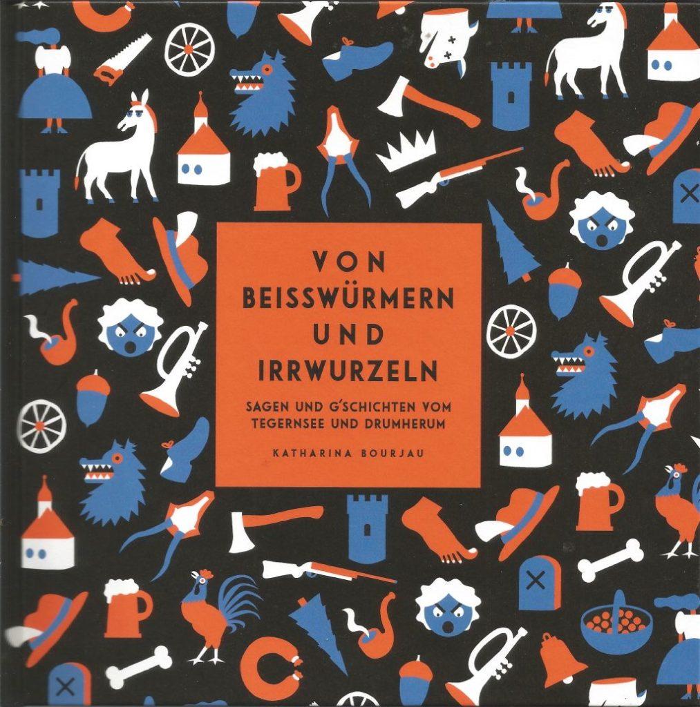 """Sagen vom Tegernsee """"Von Beisswürmern und Irrwurzeln"""""""