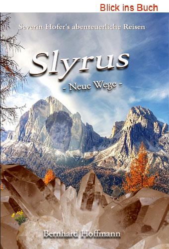 Slyrus neue Wege