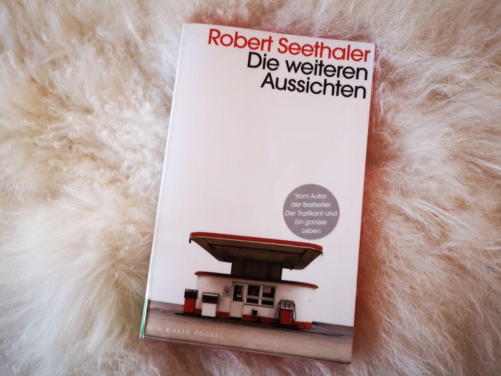 """obert Seethaler """"Die weiteren Aussichten"""" ist 2008 erschienen."""
