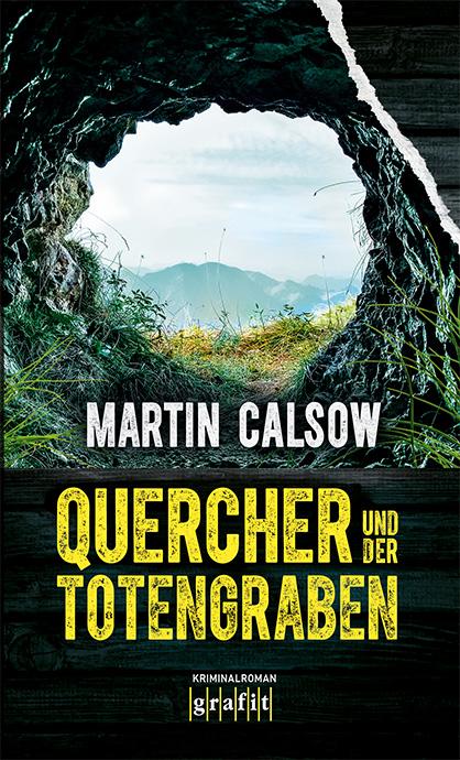 Neuer Tegernsee Krimi: Quercher und der Totengraben von Martin Calsow - Cover