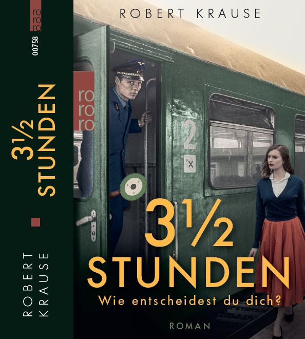 """Dreieinhalb Stunden bleiben den Helden - Cover des neu erschienenen Romans """"3 1/2 Stunden"""" von Robert Krause beim Rowohlt Taschenbuch Verlag"""